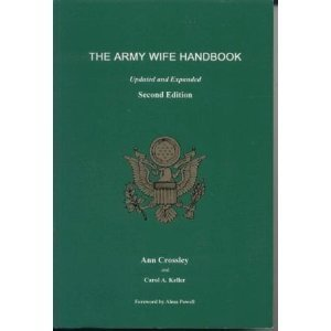 The Army Wife Handbook: A Complete Social Guide by Ann Crossley (2007) Paperback (Army Wives Handbook)