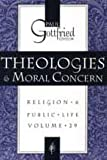 Theologies and Moral Concern Vol. 29 : Religion and Public Life, , 1560008237