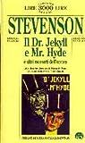 Il Dr. Jekyll e Mr. Hyde e altri racconti dell'orrore