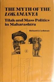 The myth of the Lokamanya: Tilak and mass politics in Maharashtra