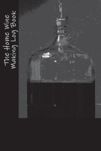 The Home Wine Making Log Book