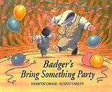 Badger's Bring Something Party, Hiawyn Oram, 0688140823