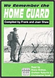 We Remember the Home Guard: Complete & Unabridged: Almost 100 Personal Stories (Reminisence)