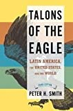 Talons of the Eagle: Latin America, the United States, and the World 3th (third) edition