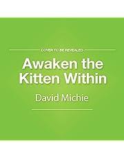 Awaken the Kitten Within: Dalai Lama's Cat, Book 5