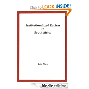 Institutionalized Racism in South Africa John Allen