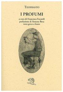 Amazon.it: I profumi Teofrasto, Focaroli, F. Libri