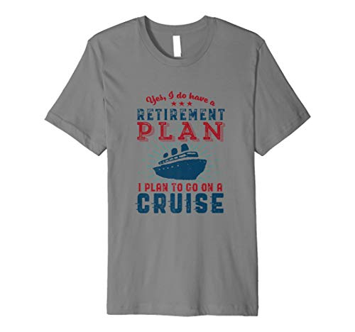 Funny Retired Tshirt Retirement Plan Go Cruise Ship Holiday