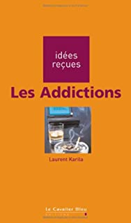 Les addictions, Karila, Laurent