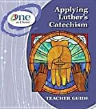 Applying Luther's Catechism, Concordia Publishing House, 0758634188