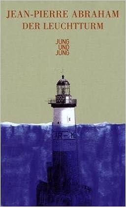 Der Leuchtturm Amazon De Jean P Abraham Ingeborg Waldinger Bücher