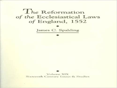 The Reformation of the Ecclesiastical Laws of England, 1552 (Sixteenth Century Essays & Studies)