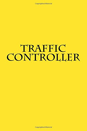 Read Online Traffic Controller: Notebook 6x9 150 lined pages softcover ebook