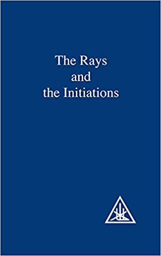 The Rays and the Initiations (A Treatise on the Seven Rays, Vol. V)