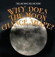 Why Does the Moon Change Shape? (Tell Me Why, Tell Me How)