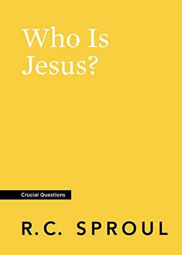 Who Is Jesus? (Crucial Questions Series) by [Sproul, R.C.]