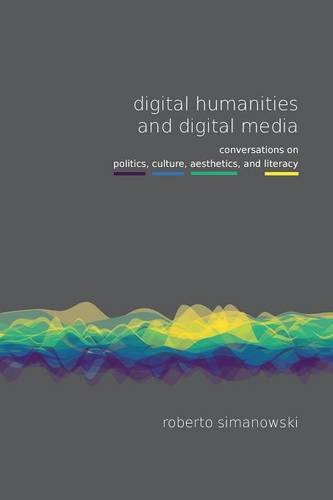 Digital Humanities and Digital Media (Fibreculture Books)