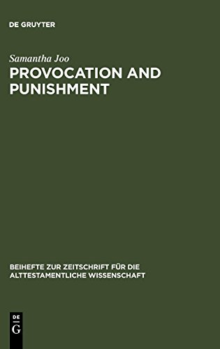 - Provocation and Punishment: The Anger of God in the Book of Jeremiah and Deuteronomistic Theology (Beiheft Zur Zeitschrift Fur Die Alttestamentliche Wissenschaft 361)