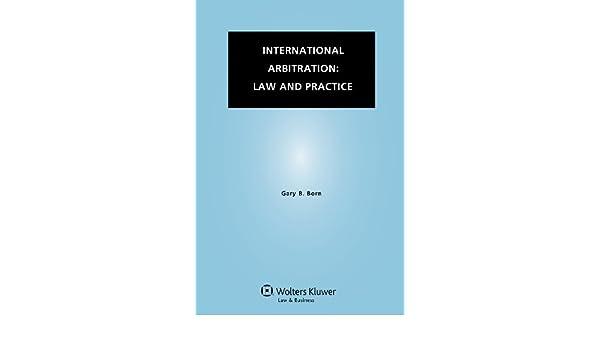 International Arbitration: Law and Practice: Amazon.es: Gary B. Born ...