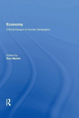 Economy: Critical Essays in Human Geography Contemporary ...