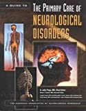 A Guide to the Primary Care of Neurological Disorders, MD A. John Popp, MD, Chief Editor A.John Popp, 187928457X