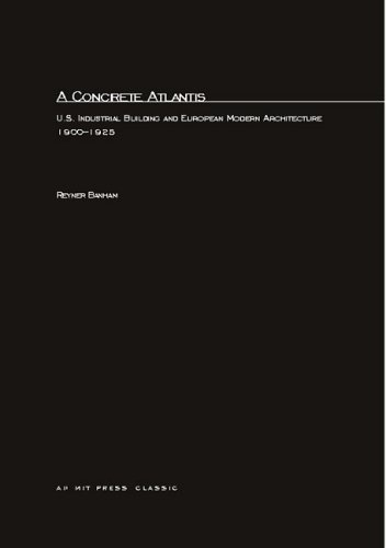 A Concrete Atlantis  U S  Industrial Building And European Modern Architecture  Mit Press