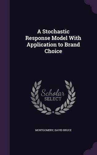 Download A Stochastic Response Model With Application to Brand Choice ebook