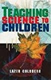 Teaching Science to Children, Lazer Goldberg, 0486296008