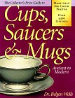 The Collector's Price Guide to Cups, Saucers & Mugs, Ancient to ()
