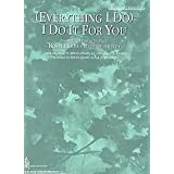 (Everything I Do) I Do It for You (from Robin Hood: Prince of Thieves) Sheet Piano/Vocal/Chords Recorded by Bryan Adams