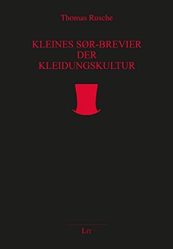 Kleines SØR-Brevier der Kleidungskultur: Der Ratgeber für den Herrn