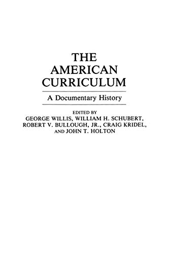 The American Curriculum: A Documentary History (Documentary Reference Collections)