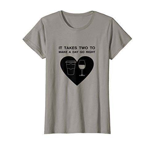 Womens It Takes Two To Make A Day Go Right Coffee Wine Tshirt