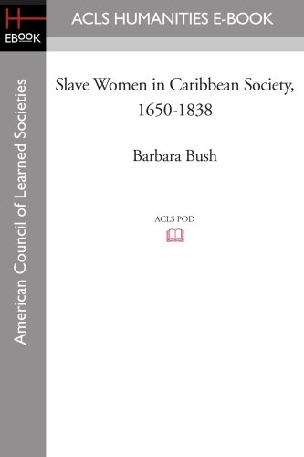 Slave Women in Caribbean Society, 1650-1838