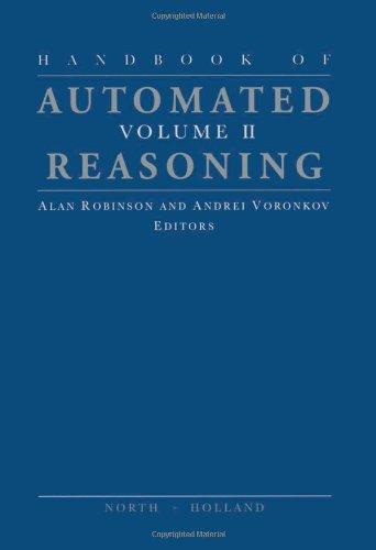 Handbook of Automated Reasoning, Volume 1