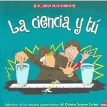 La ciencia y tu / Science and Your (El juego de la ciencia) (Spanish Edition)