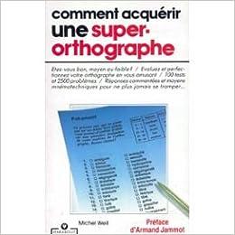 Amazon.fr - Comment acquérir une super-orthographe - Michel Weil - Livres 8ab10130298