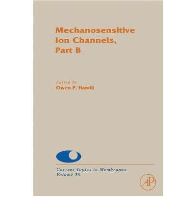 ([(Mechanosensitive Ion Channels: Pt. B)] [Author: Sidney A. Simon] published on (June, 2007))