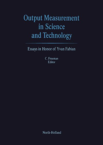 Output Measurement In Science And Technology Essays In Honor Of  Output Measurement In Science And Technology Essays In Honor Of Yvan  Fabian C Freeman  Amazoncom