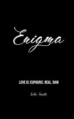 Enigma: Love Is: Euphoric. Real. Raw