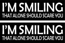 2pcs Iam Smiling should be scared Hat Sticker / Decal / Label Tool Lunch Box Helmet Funny Flag /Bumper / Truck / Sticker / Decal 2""