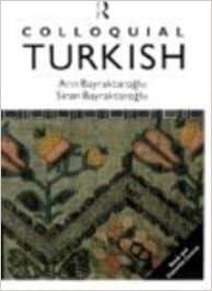 Colloquial Turkish (The Colloquial Series) by Bayraktaroglu (1992-12-03)