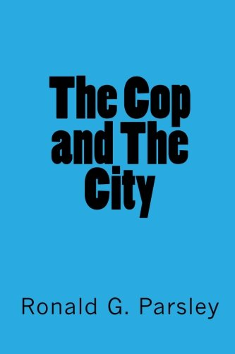 The Cop and The City