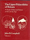 The Upper Palaeolithic of Britain, John B. Campbell, 0198131887