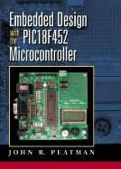 Embedded Design With Pic18f452 Microcontroller & Qwikflash Development Board (03) by Peatman, John B [Hardcover (2002)]