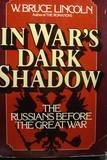 Front cover for the book In War's Dark Shadow: The Russians Before the Great War by W. Bruce Lincoln