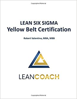 Amazon Com Lean Six Sigma Yellow Belt Certification 9781718157576