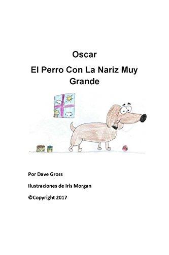 Amazon oscar el perro con la nariz muy grande spanish edition oscar el perro con la nariz muy grande spanish edition by gross fandeluxe Images