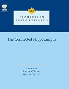 The Connected Hippocampus, Volume 219 (Progress in Brain Research)