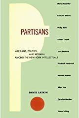 Partisans: Marriage, Politics, and Betrayal among the New York Intellectuals Hardcover